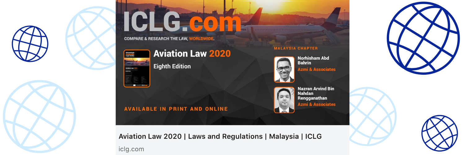 Partner, Norhisham Abd Bahrin contributed to the Malaysian Chapter on the Aviation Law 2020