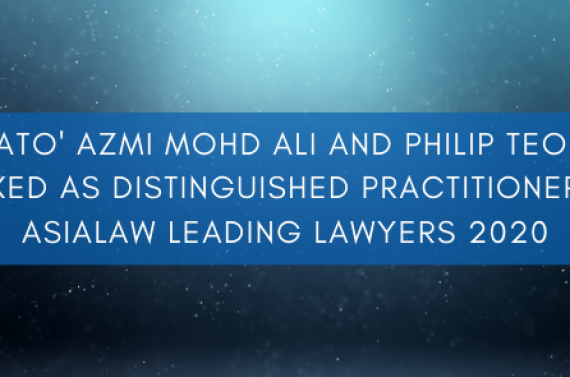 Dato' Azmi Mohd Ali and Philip Teoh Ranked as Distinguished Practitioners in Asialaw Leading Lawyers 2020